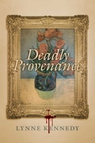 Deadly Provenance by Lynne Kennedy