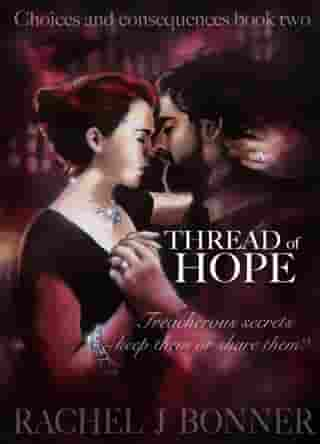 Thread of Hope: Choices and Consequences, #2 by Rachel J Bonner
