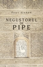 Negustorul de pipe by Paul Gabor