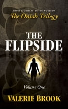 The Flipside: Volume One by Valerie Brook