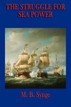 The Struggle for Sea Power by M. B. Synge