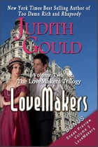Lovemakers (The LoveMakers Trilogy) by Judith Gould
