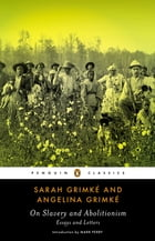 On Slavery and Abolitionism: Essays and Letters