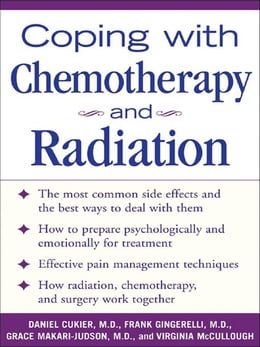 Book Coping With Chemotherapy and Radiation Therapy: Everything You Need to Know by Cukier, Daniel