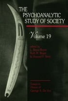 The Psychoanalytic Study of Society, V. 19: Essays in Honor of George A. De Vos