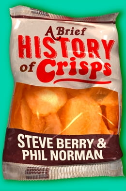 Book A Brief History of Crisps by Steve Berry