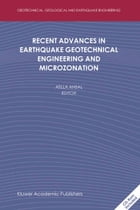 Recent Advances in Earthquake Geotechnical Engineering and Microzonation by Atilla Ansal