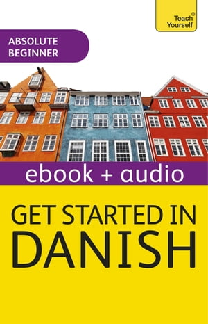 Get Started in Danish Absolute Beginner Course Enhanced Edition