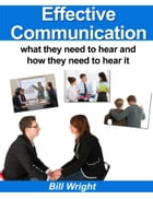 Effective Communication:What they need to hear and how they need to hear it