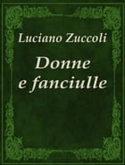 Donne e fanciulle by Luciano Zuccoli