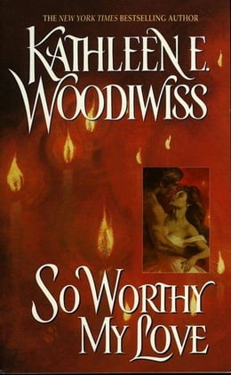 Book So Worthy My Love by Kathleen E. Woodiwiss