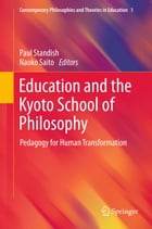 Education and the Kyoto School of Philosophy: Pedagogy for Human Transformation