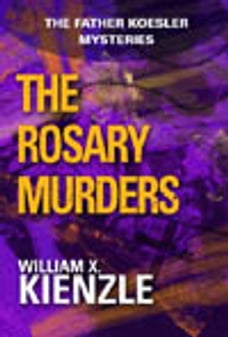 Rosary Murders: The Father Koesler Mysteries: Book 1: The Father Koesler Mysteries: Book 1