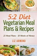 5:2 Diet Vegetarian Meal Plans & Recipes