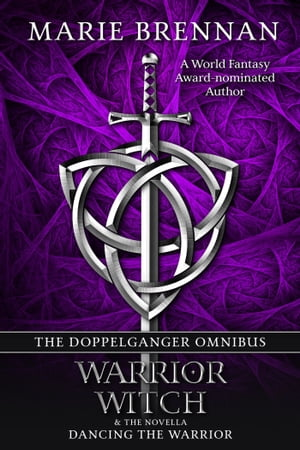 The Doppelganger Omnibus: includes Warrior, Witch & Dancing the Warrior
