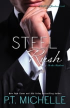 Steel Rush: A Billionaire SEAL Story (Book 5) by P.T. Michelle