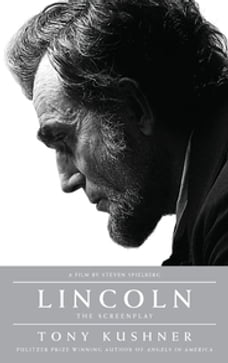 Lincoln: The Screenplay