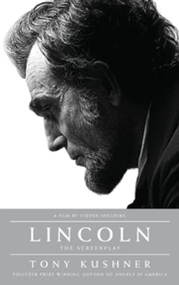 Book Lincoln: The Screenplay by Tony Kushner
