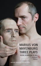 Mayenburg: Three Plays by Marius von Mayenburg