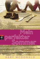 Mein perfekter Sommer by Abby McDonald