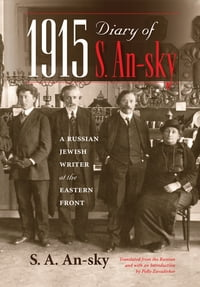 1915 Diary of S. An-sky: A Russian Jewish Writer at the Eastern Front