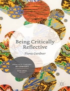 Being Critically Reflective: Engaging in Holistic Practice
