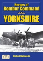 Heroes of Bomber Command Yorkshire by Michael Wadsworth