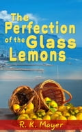 9789657762035 - R.K. Mayer: The Perfection of the Glass Lemons - ספר