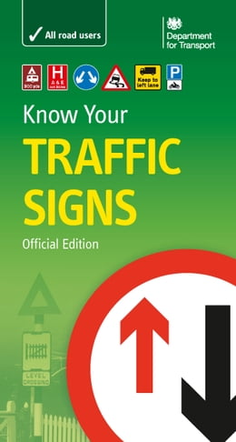 Book Know Your Traffic Signs by Department for Transport Department for Transport