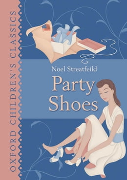 Book Oxford Children's Classics: Party Shoes by Noel Streatfeild