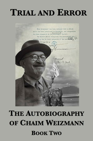 Trial and Error: The Autobiography of Chaim Weizmann (Book Two)