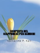 Scoperta del Giapponese per Bambini by Catherine P. Kail