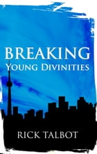 Breaking Young Divinities by Rick Talbot