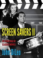 Screen Savers II: My Grab Bag of Classic Movies by John DiLeo