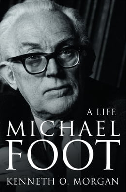 Book Michael Foot: A Life (Text Only) by Kenneth O. Morgan