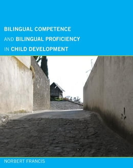 Book Bilingual Competence and Bilingual Proficiency in Child Development by Norbert Francis
