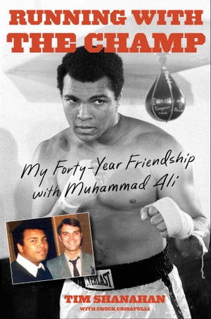 Running with the Champ My Forty-Year Friendship with Muhammad Ali