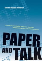 Paper and Talk: A Manual for Reconstituting Materials in Australian Indigenous Languages