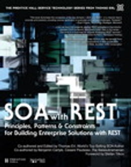 Book SOA with REST: Principles, Patterns & Constraints for Building Enterprise Solutions with REST by Thomas Erl