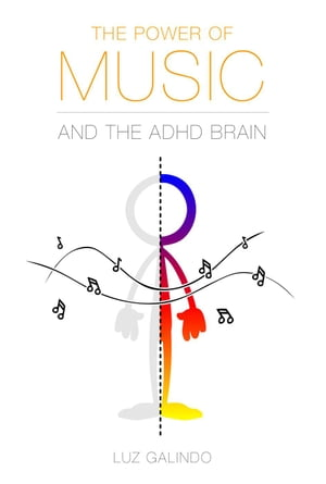 The Power of Music and the ADHD Brain: Managing ADHD, #1
