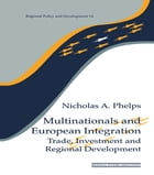 Multinationals and European Integration: Trade, Investment and Regional Development
