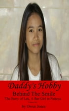Daddy's Hobby: The Story Of Lek, A Bar Girl In Pattaya by Owen Jones