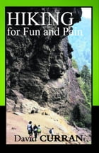 Hiking for Fun and Pain by David Curran