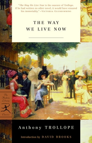 The Way We Live Now: (A Modern Library E-Book) by Anthony Trollope