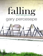 Falling and Other Poems by Gary Percesepe