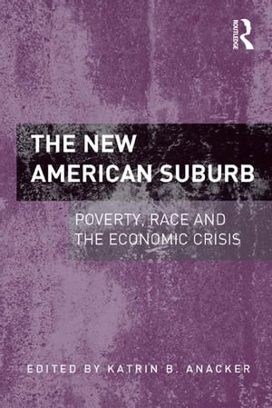 The New American Suburb Poverty,  Race and the Economic Crisis