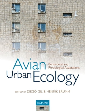 Avian Urban Ecology Behavioural and Physiological Adaptations