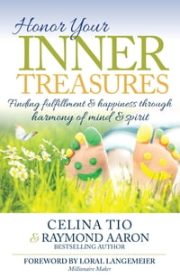 Honor Your Inner Treasures: Finding Fulfillment & Happiness Through Harmony of Mind & Spirit