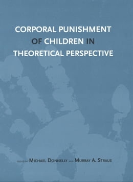 Book Corporal Punishment of Children in Theoretical Perspective by Mr. Michael Donnelly