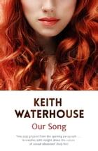 Our Song by Keith Waterhouse